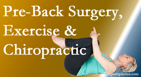New Roads Chiropractic Center suggests beneficial pre-back surgery chiropractic care and exercise to physically prepare for and possibly avoid back surgery.